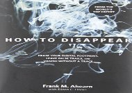 [+]The best book of the month How to Disappear: Erase Your Digital Footprint, Leave False Trails, And Vanish Without A Trace [PDF]