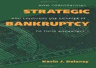 [+]The best book of the month Strategic Bankruptcy: How Corporations and Creditors Use Chapter 11 to Their Advantage  [FULL]