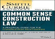 [+][PDF] TOP TREND Smith, Currie and Hancock s Common Sense Construction Law: A Practical Guide for the Construction Professional  [FREE]