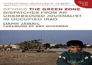 [+]The best book of the month Beyond the Green Zone : Dispatches from an Unembedded Journalist in Occupied Iraq  [FREE]