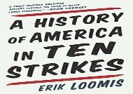 [+][PDF] TOP TREND A History of America in Ten Strikes  [FREE]
