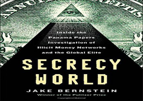 secrecy world inside the panama papers investigation of illicit money networks and the global elite