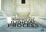 [+][PDF] TOP TREND American Judicial Process: Myth and Reality in Law and Courts  [FREE]