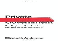 [+][PDF] TOP TREND Private Government: How Employers Rule Our Lives (and Why We Don t Talk about It) (The University Center for Human Values Series)  [NEWS]