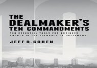 [+]The best book of the month The Dealmaker s Ten Commandments: Business Tips and Tactics from the Trenches of Hollywood  [DOWNLOAD]