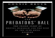 [+]The best book of the month The Predator s Ball: The Junk Bond Raiders And the Man Who Staked Them: The Inside Story of Drexel Burnham and the Rise of the Junk Bond Raiders  [DOWNLOAD]