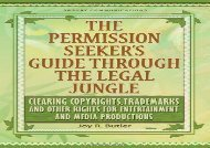 [+]The best book of the month The Permission Seeker s Guide Through the Legal Jungle: Clearing Copyrights, Trademarks and Other Rights for Entertainment and Media Productions [PDF]