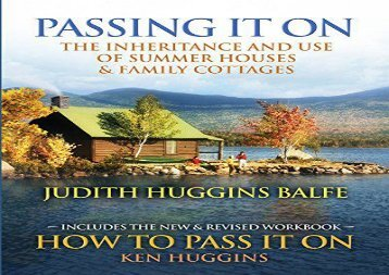 [+]The best book of the month Passing It On: The Inheritance and Use of Summer Houses and Family Cottages - Including the workbook: How To Pass It On by Ken Huggins  [FULL]