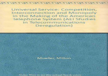 [+][PDF] TOP TREND Universal Service: Competition, Interconnection and Monopoly in the Making of the American Telephone System (AEI Studies in Telecommunications Deregulation)  [FREE]