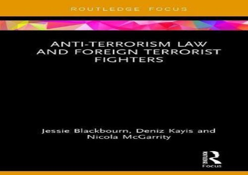 [+][PDF] TOP TREND Anti-Terrorism Law and Foreign Terrorist Fighters (Routledge Research in Terrorism and the Law)  [DOWNLOAD]