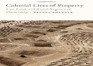 [+]The best book of the month Colonial Lives of Property: Law, Land, and Racial Regimes of Ownership (Global and Insurgent Legalities)  [READ]