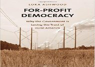 [+]The best book of the month For-Profit Democracy: Why the Government Is Losing the Trust of Rural America (Yale Agrarian Studies Series)  [DOWNLOAD]