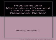 [+][PDF] TOP TREND Problems and Materials on Payment Law (Law School Casebook Series) [PDF]