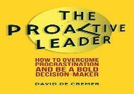 [+][PDF] TOP TREND The Proactive Leader: How To Overcome Procrastination And Be A Bold Decision-Maker  [READ]