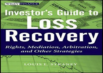 [+][PDF] TOP TREND Investor s Guide to Loss Recovery: Rights, Mediation, Arbitration, and other Strategies (Wiley Finance)  [FULL]