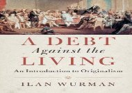 [+][PDF] TOP TREND A Debt Against the Living: An Introduction to Originalism [PDF]