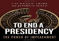 [+][PDF] TOP TREND To End a Presidency: The Power of Impeachment [PDF]