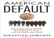 [+][PDF] TOP TREND American Default: The Untold Story of FDR, the Supreme Court, and the Battle over Gold  [FREE]
