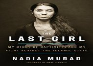 [+]The best book of the month The Last Girl: My Story of Captivity, and My Fight Against the Islamic State  [FREE]