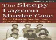 [+]The best book of the month The  Sleepy Lagoon Murder Case: Race Discrimination and Mexican-American Rights (Landmark Law Cases   American Society)  [NEWS]