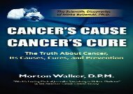 [+][PDF] TOP TREND Cancer s Cause, Cancer s Cure: The Truth about Cancer, Its Causes, Cures, and Prevention [PDF]