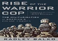 [+]The best book of the month Rise of the Warrior Cop: The Militarization of America s Police Forces  [DOWNLOAD]