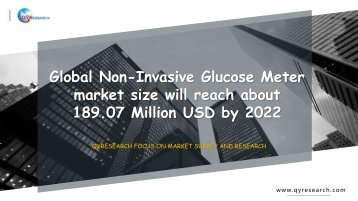 Global Non-Invasive Glucose Meter market size will reach about 189.07 Million USD by 2022