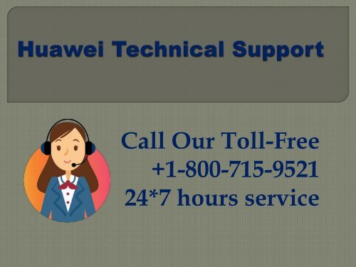 Technical help for huawei app at huawei technical support number +1-800-715-9521