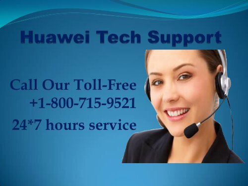 Steps to remedy huawei troubles with huawei tech support number