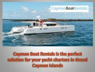 Cayman Boat Rentals is the perfect solution for your yacht charters in Grand Cayman Islands
