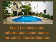 Want to know more information about homes for sale in Puerto Morelos