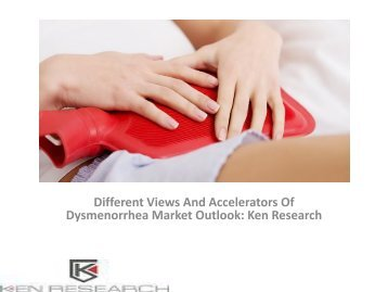 Dysmenorrhea Global Clinical Market Research Report, Analysis, Opportunities, Forecast, Revenue, Trends, Value : Ken Research
