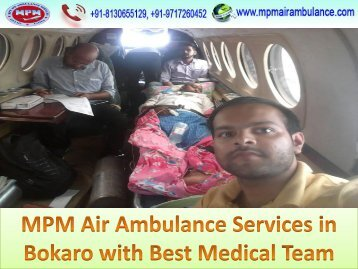 MPM Air Ambulance Services in Bokaro with Best Medical Team
