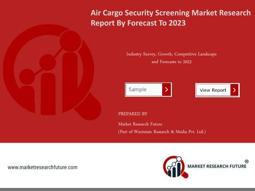 Air Cargo Security Screening Market Research Report - Forecast to 2023