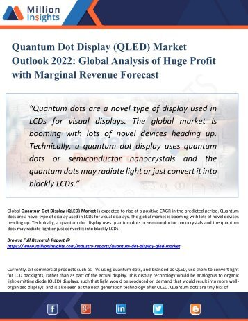 Quantum Dot Display (QLED) Market Segmented by Material, Type, End-User Industry and Geography – Trends and Forecasts 2022