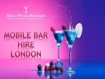 Mobile bar Hire London- Make Your Party Success