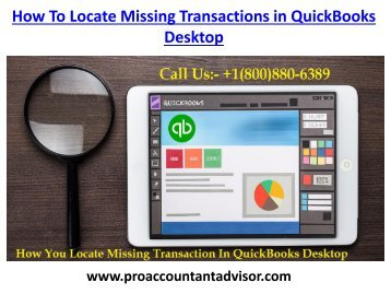 How can you get help to Locate the Missing Transaction in QuickBooks Desktop