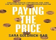 [+][PDF] TOP TREND Paying the Price: College Costs, Financial Aid, and the Betrayal of the American Dream  [FULL]