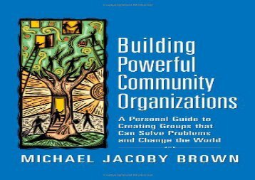[+][PDF] TOP TREND Building Powerful Community Organizations: A Personal Guide to Creating Groups That Can Solve Problems and Change the World [PDF]