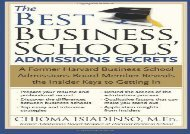 [+][PDF] TOP TREND The Best Business Schools  Admissions Secrets: A Former Harvard Business School Admissions Board Member Reveals the Insider Keys to Getting in  [READ]