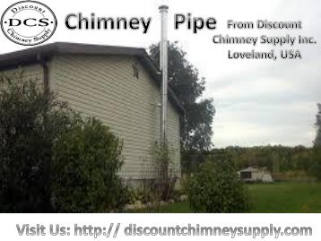 Best quality Chimney Pipe available at Discount Chimney Supply Inc., Ohio, USA
