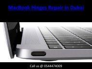 Call us @ 0544474009 for MacBook Hinges Repair and Replacement in Dubai