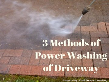 3 Methods of Power Washing of Driveway by Peak Pressure Washing