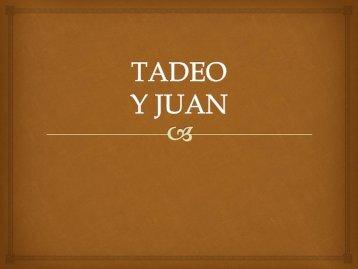 TADEO y juan