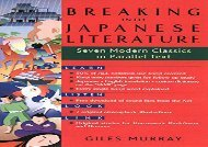 PDF Download Breaking Into Japanese Literature: Seven Modern Classics in Parallel Text Epub