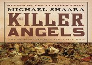 AudioBook The Killer Angels: The Classic Novel of the Civil War (Civil War Trilogy) Epub