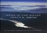 Free PDF Wade in the Water: Poems Any Format
