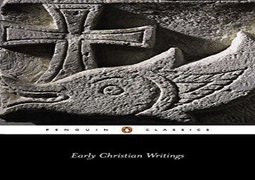 PDF Online Early Christian Writings: The Apostolic Fathers (Classics) For Kindle