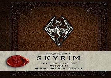PDF Online The Elder Scrolls V: Skyrim - The Skyrim Library, Vol. II: Man, Mer, and Beast (Skyrim Scrolls) (Skyrim Library: The Elder Scrolls V) Epub