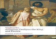 AudioBook Antigone; Oedipus the King; Electra: WITH Oedipus the King (Oxford World s Classics) Epub